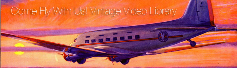 Come Fly With Us! Vintage Video Library